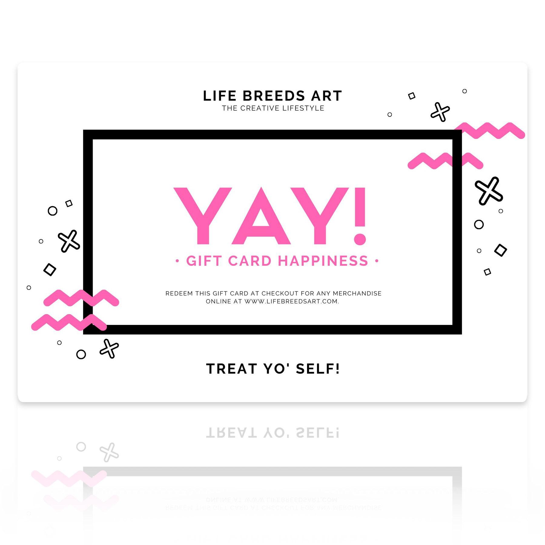 Life Breeds Art Gift Card
